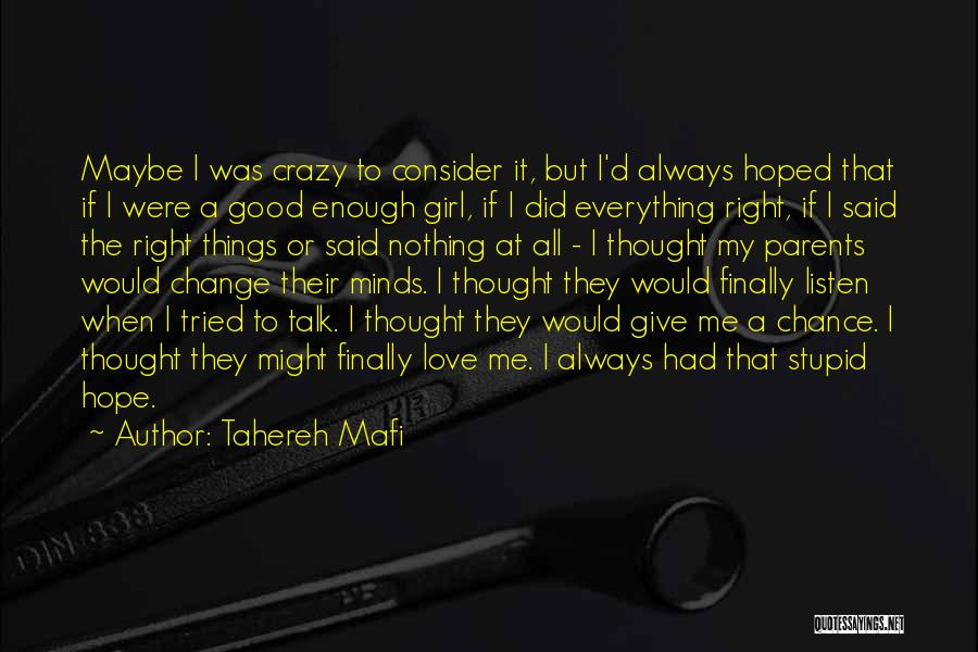 Crazy Minds Quotes By Tahereh Mafi
