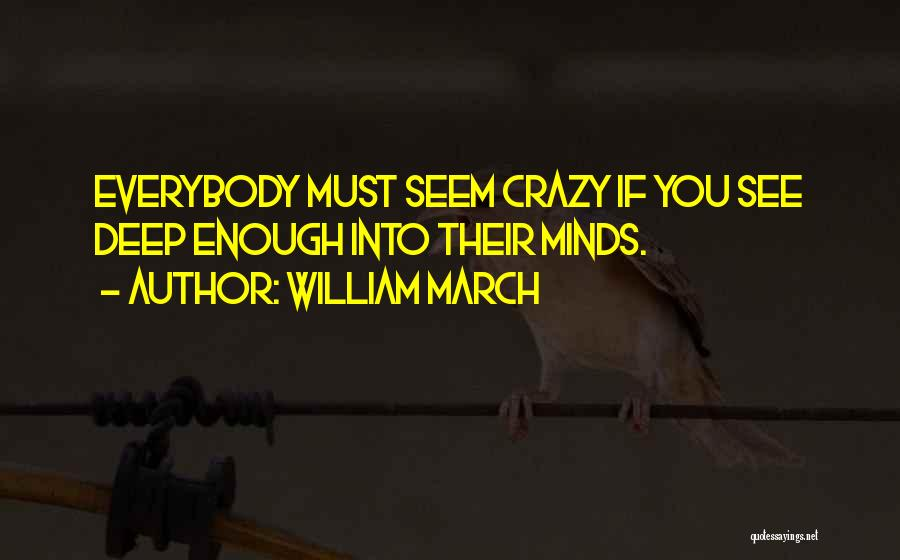 Crazy Minds Quotes By William March