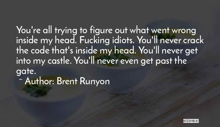 Crazy Psycho Quotes By Brent Runyon
