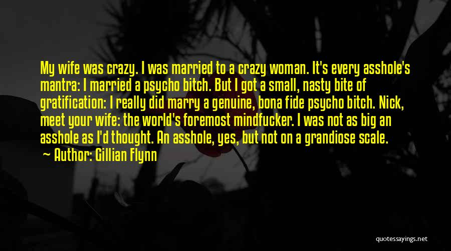 Crazy Psycho Quotes By Gillian Flynn