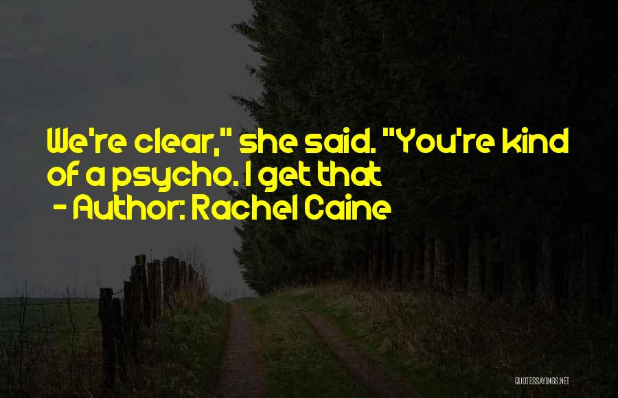 Crazy Psycho Quotes By Rachel Caine