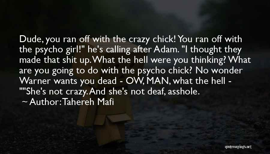 Crazy Psycho Quotes By Tahereh Mafi
