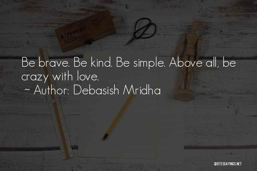 Crazy Things We Do For Love Quotes By Debasish Mridha