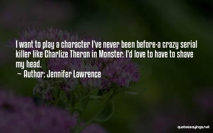 Crazy Things We Do For Love Quotes By Jennifer Lawrence