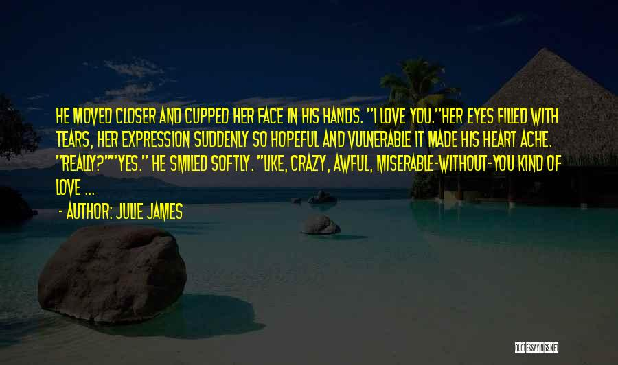 Crazy Things We Do For Love Quotes By Julie James