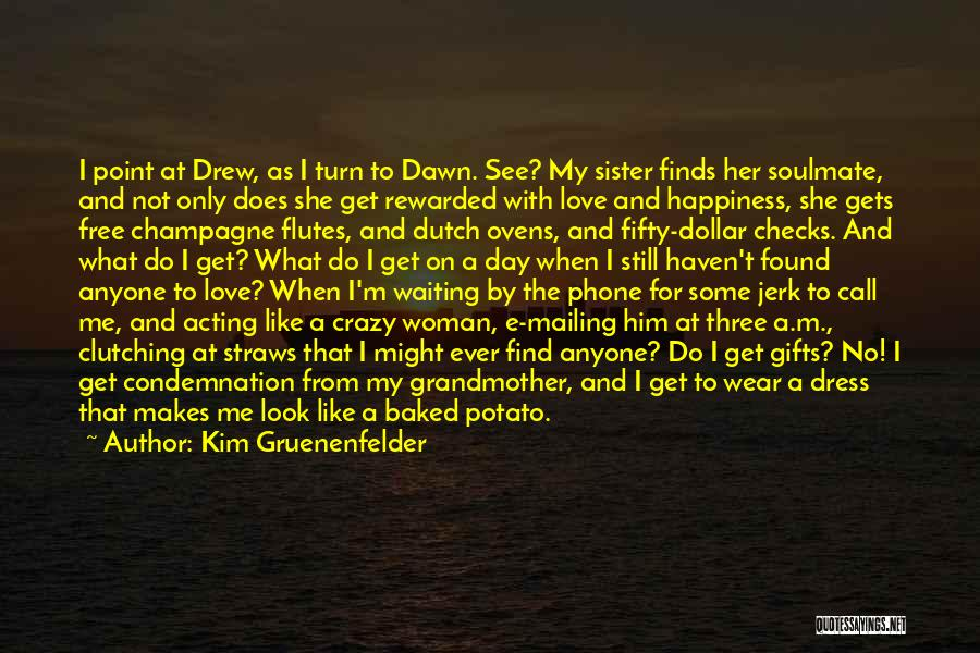 Crazy Things We Do For Love Quotes By Kim Gruenenfelder