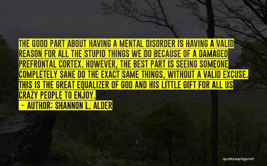 Crazy Things We Do For Love Quotes By Shannon L. Alder