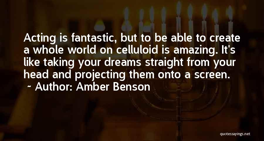 Create Your Dreams Quotes By Amber Benson