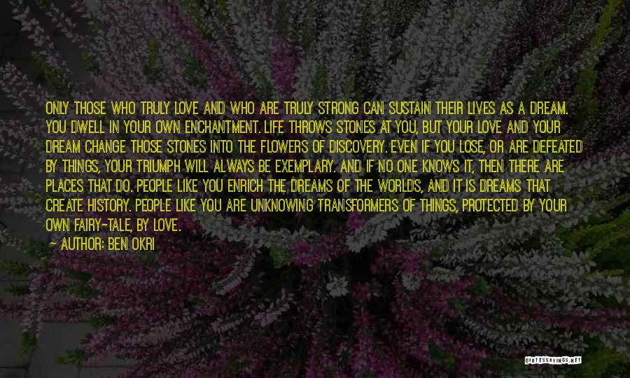 Create Your Dreams Quotes By Ben Okri