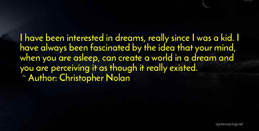 Create Your Dreams Quotes By Christopher Nolan