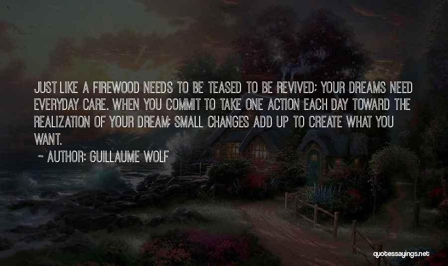 Create Your Dreams Quotes By Guillaume Wolf