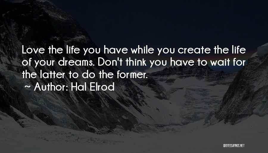 Create Your Dreams Quotes By Hal Elrod