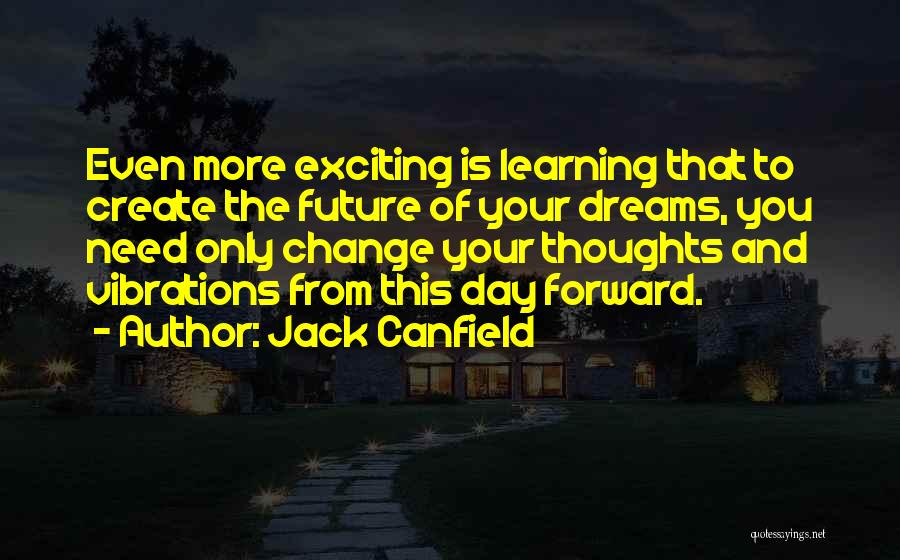 Create Your Dreams Quotes By Jack Canfield