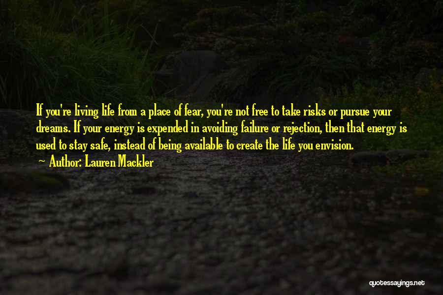 Create Your Dreams Quotes By Lauren Mackler