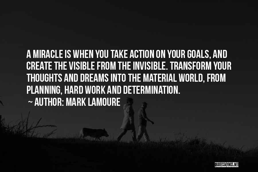 Create Your Dreams Quotes By Mark LaMoure