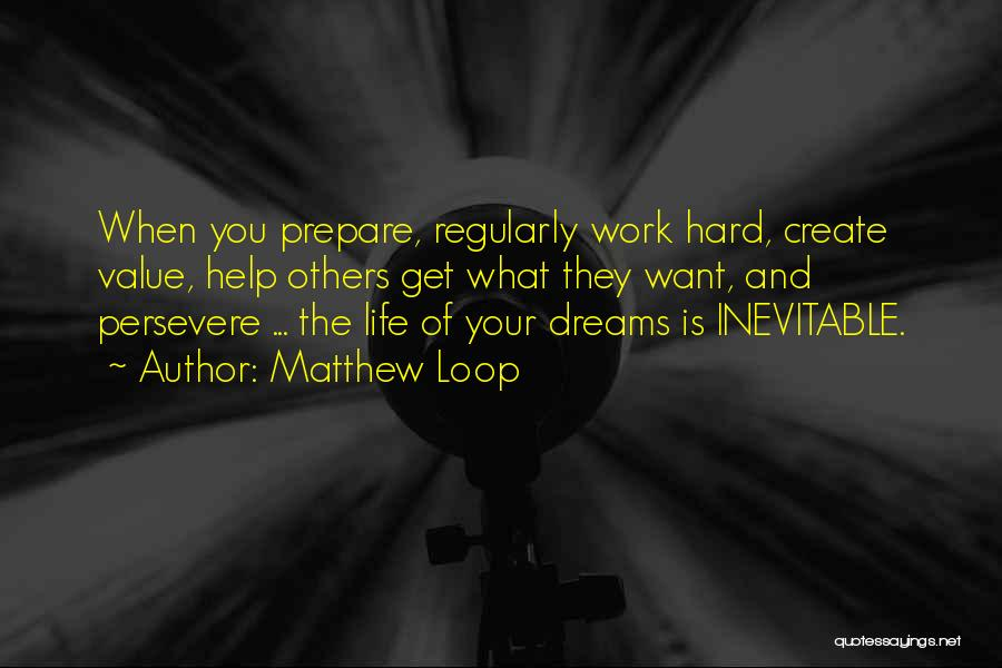 Create Your Dreams Quotes By Matthew Loop