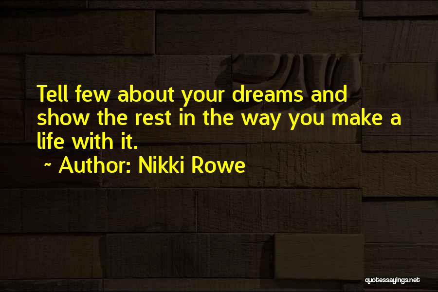 Create Your Dreams Quotes By Nikki Rowe