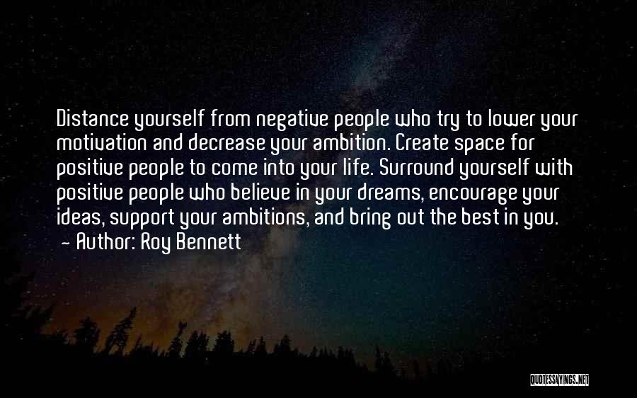 Create Your Dreams Quotes By Roy Bennett