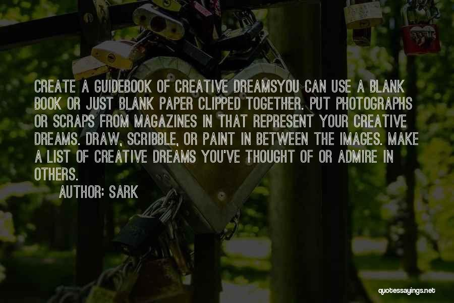 Create Your Dreams Quotes By SARK