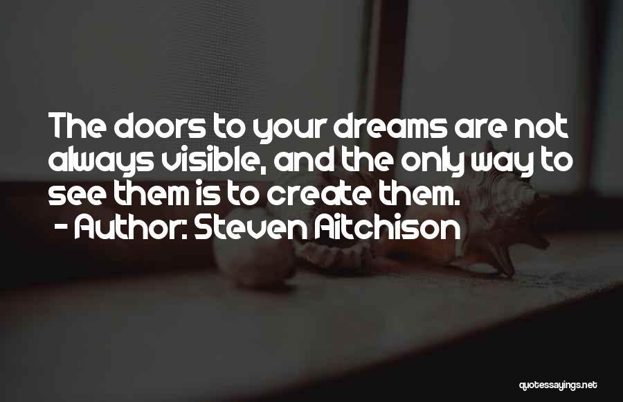 Create Your Dreams Quotes By Steven Aitchison