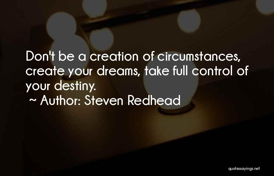 Create Your Dreams Quotes By Steven Redhead
