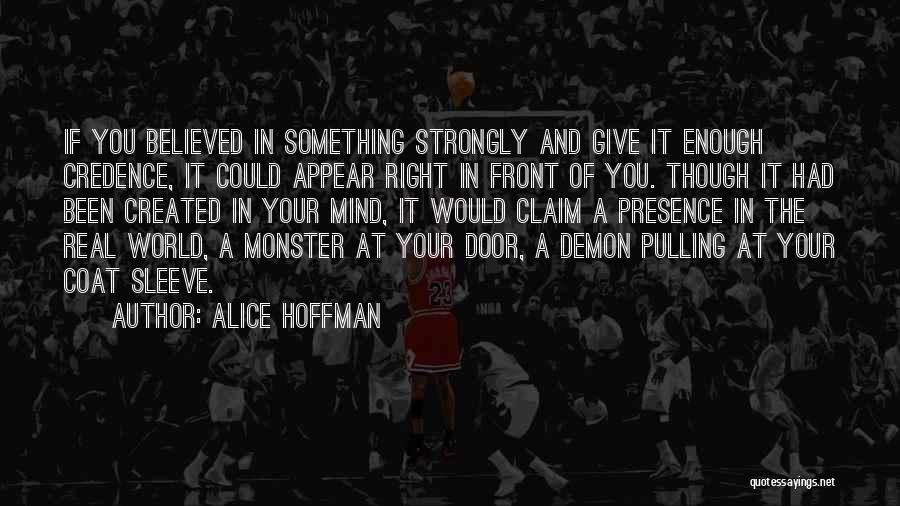 Created A Monster Quotes By Alice Hoffman