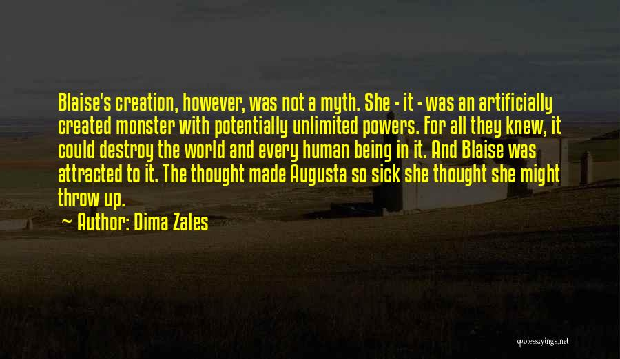 Created A Monster Quotes By Dima Zales