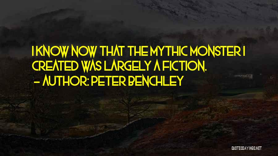 Created A Monster Quotes By Peter Benchley