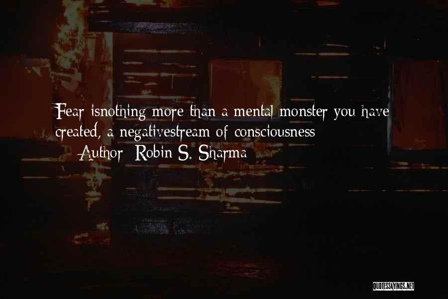 Created A Monster Quotes By Robin S. Sharma