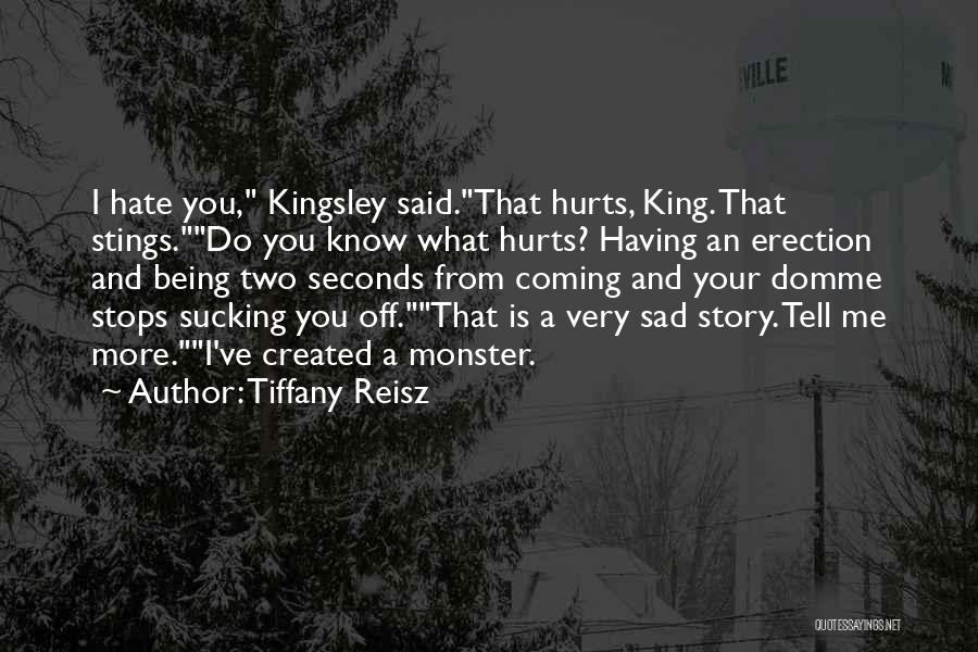 Created A Monster Quotes By Tiffany Reisz