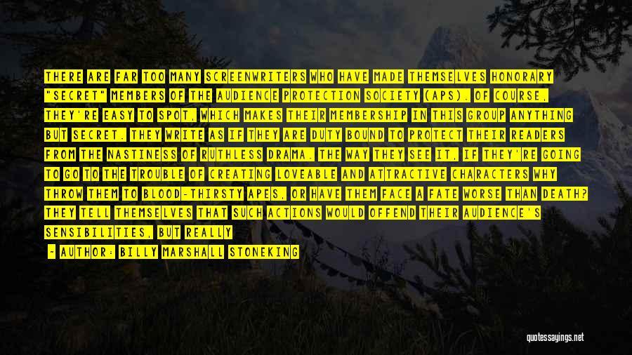 Creating Drama Quotes By Billy Marshall Stoneking