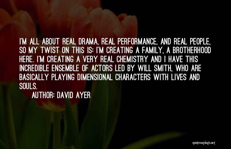 Creating Drama Quotes By David Ayer