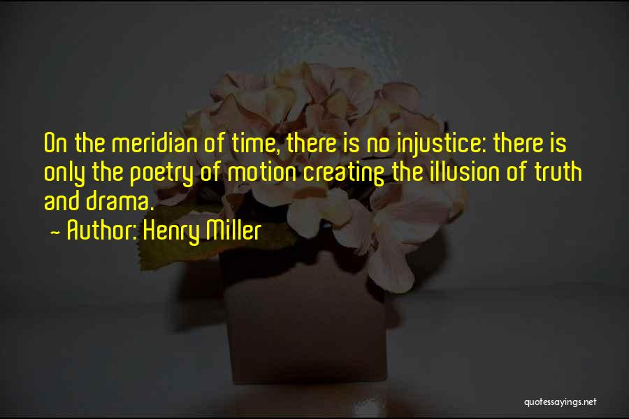 Creating Drama Quotes By Henry Miller