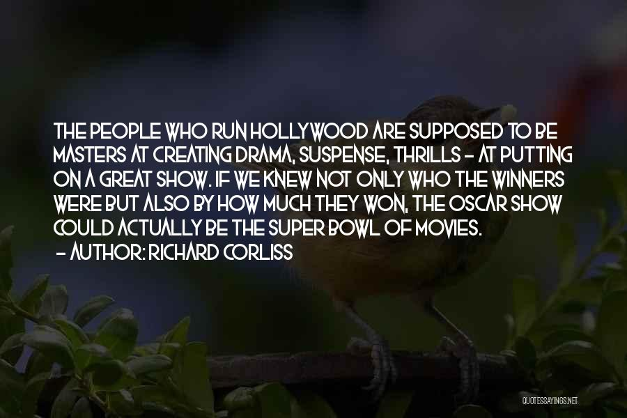 Creating Drama Quotes By Richard Corliss