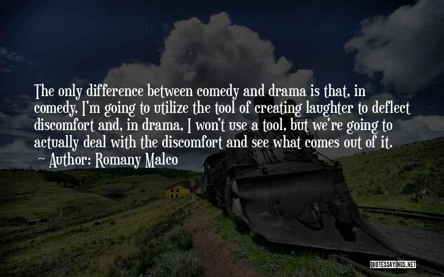 Creating Drama Quotes By Romany Malco