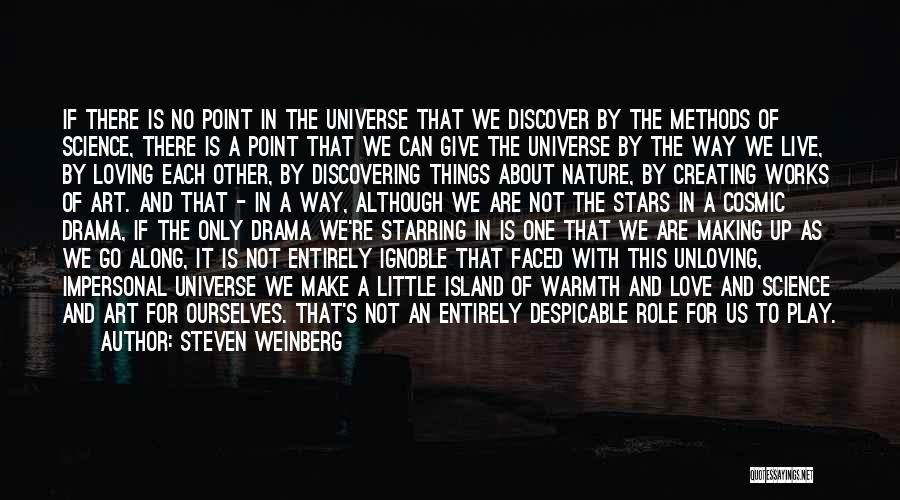Creating Drama Quotes By Steven Weinberg