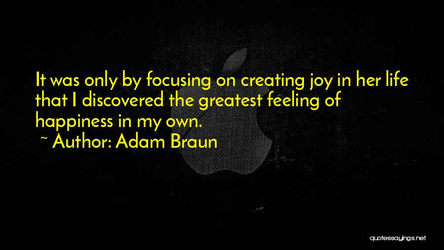 Creating Our Own Happiness Quotes By Adam Braun