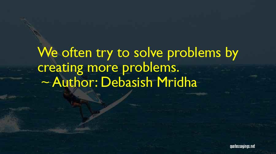 Creating Our Own Happiness Quotes By Debasish Mridha
