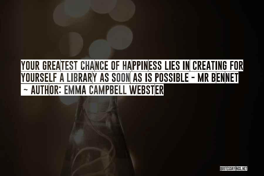 Creating Our Own Happiness Quotes By Emma Campbell Webster