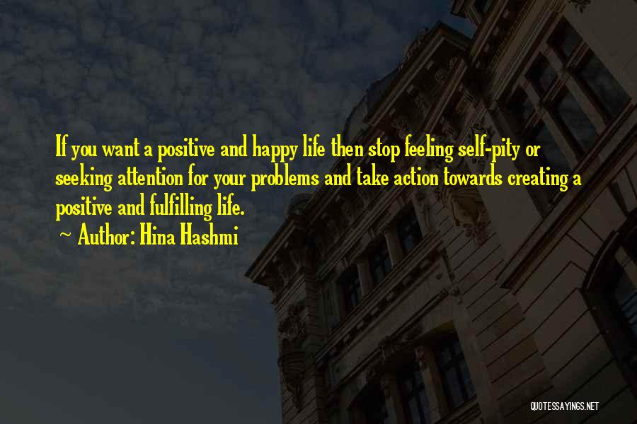 Creating Our Own Happiness Quotes By Hina Hashmi