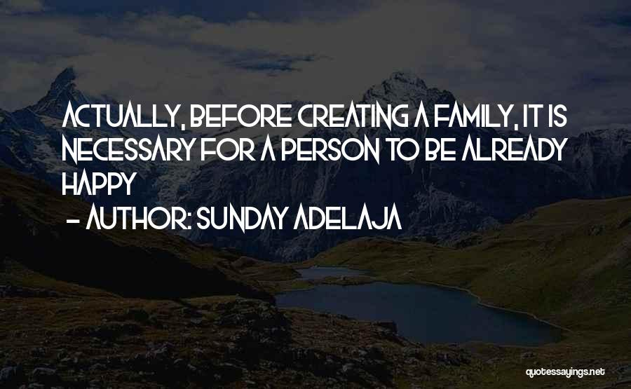 Creating Our Own Happiness Quotes By Sunday Adelaja