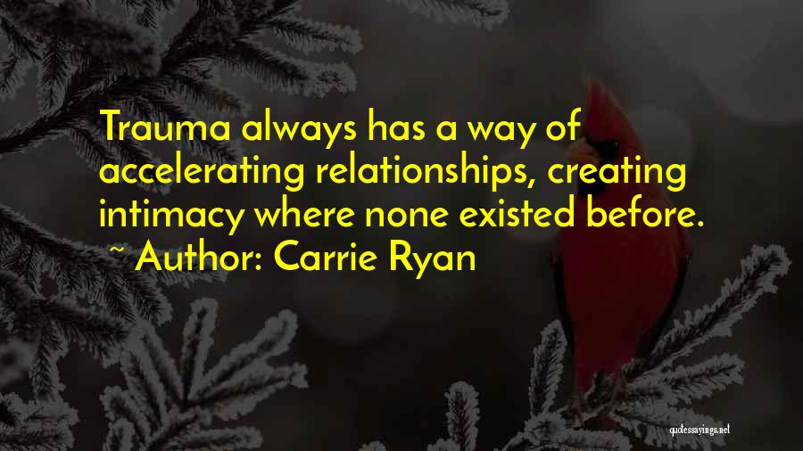 Creating Relationships Quotes By Carrie Ryan
