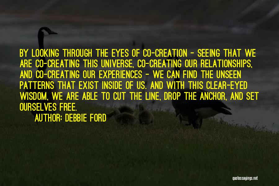 Creating Relationships Quotes By Debbie Ford