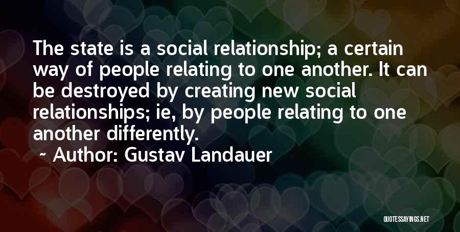 Creating Relationships Quotes By Gustav Landauer