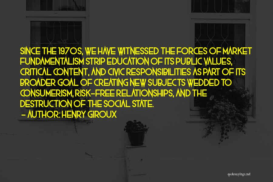 Creating Relationships Quotes By Henry Giroux