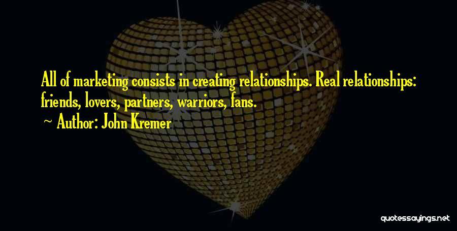 Creating Relationships Quotes By John Kremer