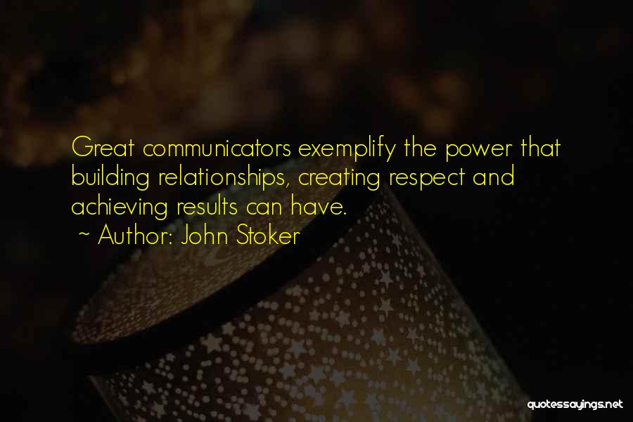Creating Relationships Quotes By John Stoker