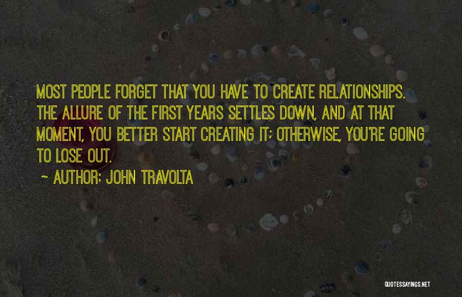 Creating Relationships Quotes By John Travolta