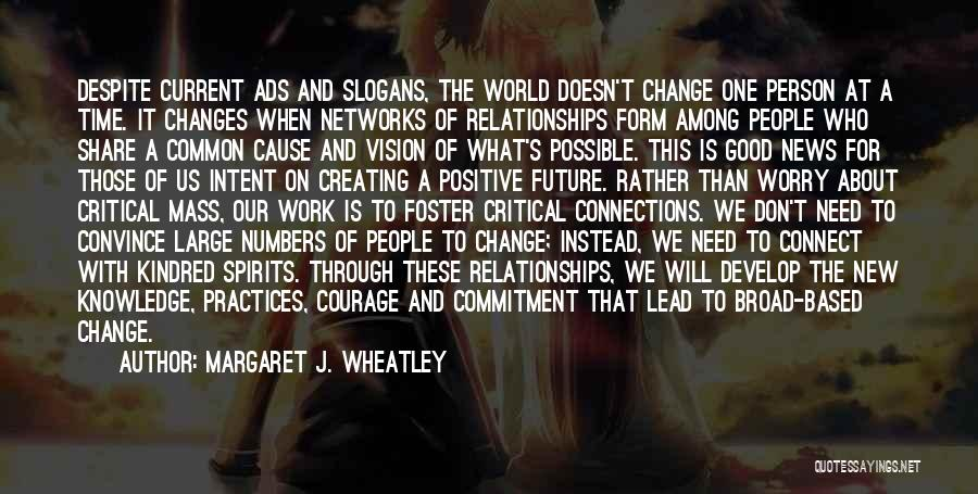 Creating Relationships Quotes By Margaret J. Wheatley