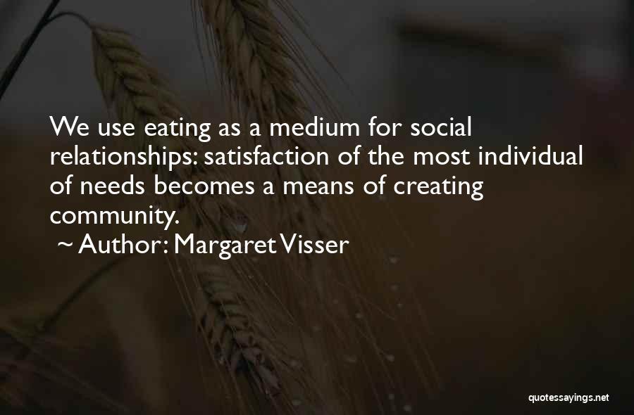 Creating Relationships Quotes By Margaret Visser